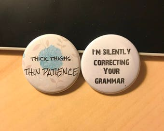 Thick Thighs Thin Patience - Grammar - Button or Magnet