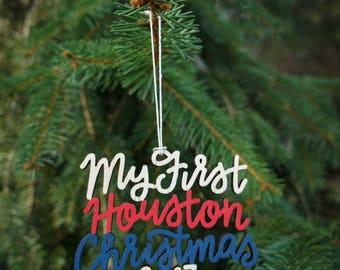 Our/My First Houston Christmas 2017 Ornament - Choose your phrase and color! | Christmas Ornament | Housewarming Gift | Christmas Gift