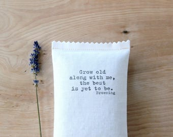 Fiancee Gift, Engagement Quote Lavender Sachet, Grow old along with me, the best is yet to be, Farmhouse Decor