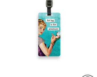 Luggage Tag Jet Lag Is for Amateurs Sassy Retro Woman Metal Luggage Tag Printed Personalized Custom Info On Back Single Tag