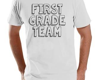Funny Teacher Shirts - First Grade Team Shirts - Teacher Gift - Teacher Appreciation - Gift for 1st Grade Teacher Team - Men's White T-shirt
