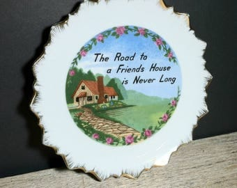 Vintage Friends Plate / Vintage Decorative Porcelain Plate for Friends / Mid Century The Road to a Friends House Is Never Long Plate