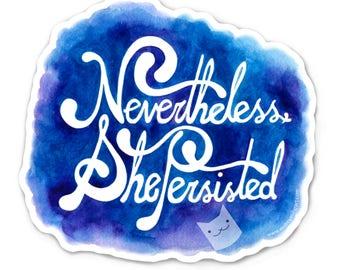 Nevertheless She Persisted Sticker - Die Cut Vinyl - Weather Resistant - UV Protected - Elizabeth Warren