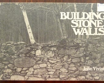 Vintage Do It Yourself Book - Building Stone Walls by John Vivian (1976)