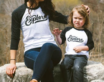 Explore Script Raglan Matching Adult Unisex shirt and toddler tee. Mother, Father, daughter, son, adult child companion, gift