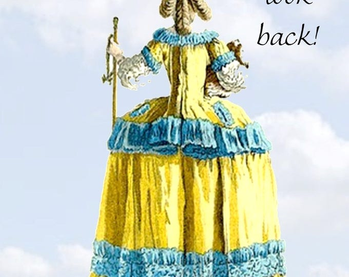 Marie Antoinette Card ~ Never, Ever Look Back! ~ Funny Postcard ~ Royalty ~ 18th Century Fashion ~ Funny Card ~ Greeting Card