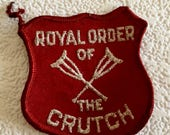 Royal order of the Crutch,Vintage Patch,Free Shipping,Klutz,Broken Leg,Broken Bone,Sew on Patch,Red Patch,Break a Leg,Injury prone,plastered