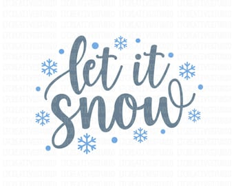 Let It Snow SVG, Snow SVG, Christmas SVG, Silhouette Cut Files, Cricut Cut Files, Svg Cutting Files