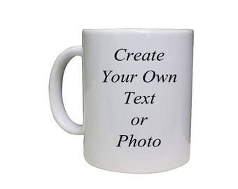 Your own text and image Coffee Mug - Funny Coffee Mug - Funny Mugs - Custom Coffee Mug - Gift For a Friend - Personalized Coffee C