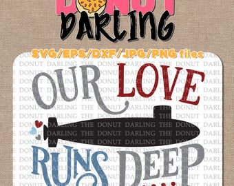 Instant Download: Our Love Runs Deep svg eps dxf jpg png Submarine SVG Military, Navy, Submariner, Submarine Cut File, I love my sailor