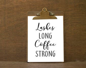Lashes Long Coffee Strong Printable Wall Art, Home Decor, Printable Wall Art, Digital Prints, Quote Print, Instant Download