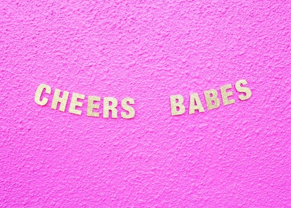 CHEERS BABES Glitter Banner - Gold Glitter Letters. Bachelorette Party Decor. Dorm Decor. Wedding. Bridal Shower. Engagement. New Years Eve.
