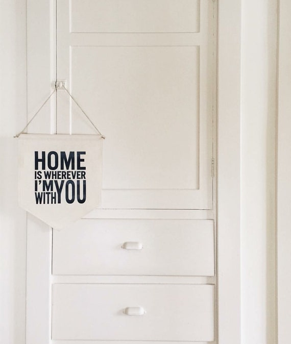 "Handmade ""Home Is Where I'm With You"" Wall Banner - Custom Wall Banner - Handmade Fabric Wall Banner - Custom Wall Hanging"