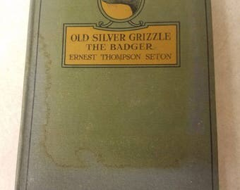 Old Silver Grizzle The Badger and Other Stories, Vintage Book 1920s, Ernest Thompson Seton