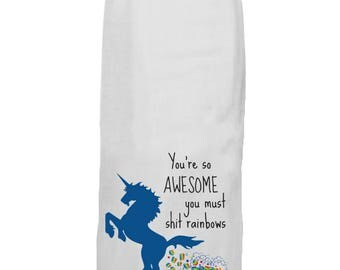 You're So Awesome, You Must Sh*t Rainbows - Kitchen Tea Towel - Hang Tight Towel