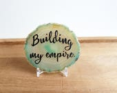 Building my empire - Green and black lettered agate slice - Green Office decor - natural crystal - Small business gift - Stocking stuffer