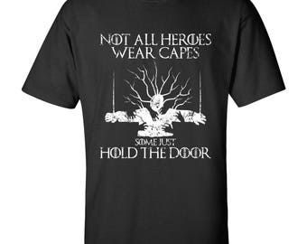 Not All Heroes Wear Capes, Some Hold the Door Basic Cotton T Shirt