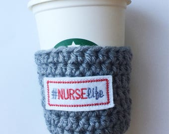 Nurse Life Cozy ~ Crochet Coffee Cozy ~ Coffee Cozy ~ Reusable Cup Sleeve