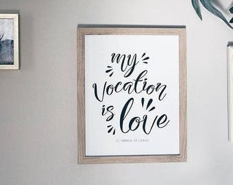 My Vocation is Love | St. Therese of Liseux | Catholic Saint Art | 8x10 Print