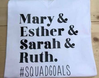 Mary, Esther, Sarah, & Ruth Squad Goals T-Shirt