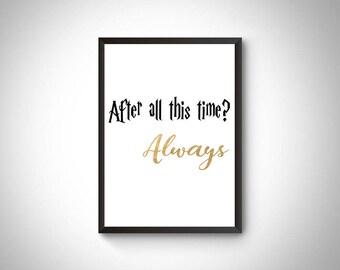 Harry Potter digital prints, harry potter poster, harry potter gift, potter home decor, potter party decoration, always quote, snape quote