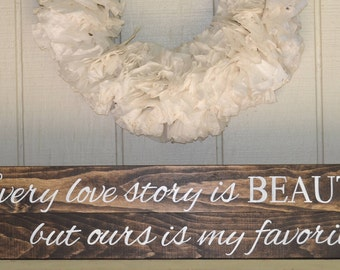 Every Love Story Is Beautiful But Ours Is My Favorite, Pallet Sign, Bridal Shower Gift, Wedding Sign, Anniversary Sign, Rustic Love Sign