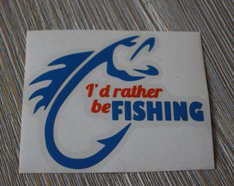 I'd Rather Be Fishing Car Decal - Fishing Car Decal - Fishing Decal - Yeti Fishing Decal - Car Decal -Fish Decal - Decal - Yeti