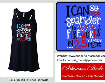 I Can Go From Sparkler to Fireworks in 2.5 seconds Bella flowy racerback tank top, 4th of July tank, Independence Day, fireworks tank, to 2x