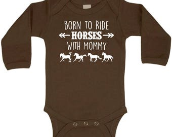 Born to Ride Horses With Mommy Long Sleeve Bodysuit - Multiple Colors