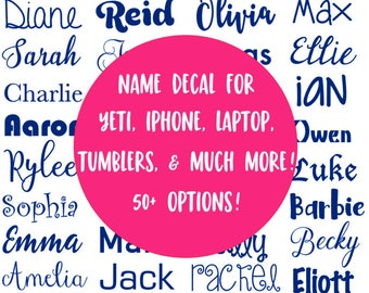 Name Decal for Yeti | Name decal for iPhone | Name decal for laptop | Name decal for Water Bottle, Tumbler | Name Sticker | Name Decal