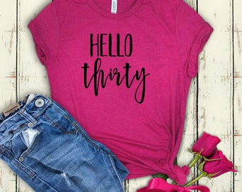 Hello Thirty, Thirty AF Squad, 30th Birthday Shirt, 30th Birthday Party, Thirty Shirt, Birthday Shirt, 30th Birthday, Thirty and Thirsty