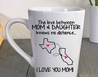 State to State Mug - Coffee Mug - Mom Daughter Gift - Long Distance Mom Mug - Moving Away Gift - Away at College Gift - Gift for Mom