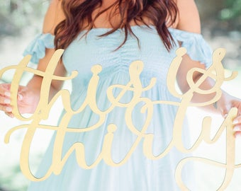 This is Thirty Sign & Photo Prop // Thirtieth Birthday | 30th Birthday Party | Photobooth Prop | Thirty | 30 | 30th Birthday for Her