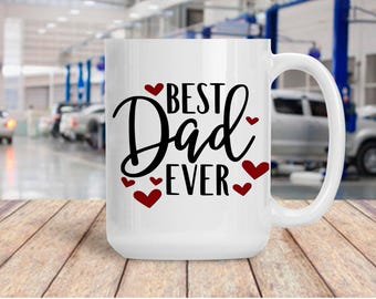 Gift for Dad, Best Dad Ever Mug, Coffee Mug for Father, Gift for Parent Birthday Anniversary, , 11 and 15 Ounce Available