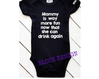 Funny Baby Bodysuit | Baby Boy Clothes | Baby Shower Gifts | Baby Boy | Baby Girl | Mommy is way more fun now that she can drink again