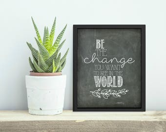 Be The Change You Want To See In The World  Mahatma Gandhi | Chalkboard | Digital Print Art INSTANT DOWNLOAD