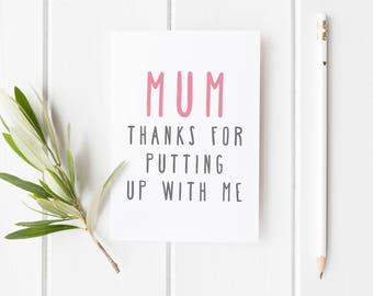 Mom Thanks For Putting Up With Me, Mother's Day Card, Thank You Mom, Mother's Day, Card For Mum, Handmade Mother's Day Card For Mom