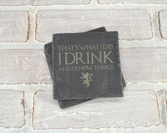 Game of Thrones - Slate Coasters - That's What I Do, I Drink And I Know Things - Set of 4 - Mother of Dragons - Game of Thrones Gift