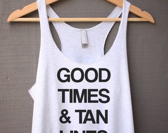 Good Times and Tan Lines Tank Top - Beach Tank Top - Vacation Tank Top - Vacation Shirt - Good Times and Tan Lines Shirt