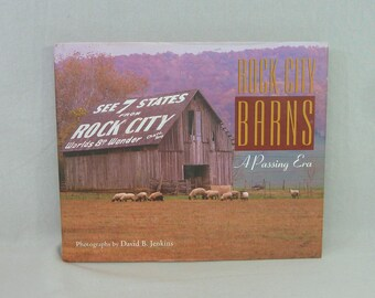 1996 Rock City Barns: A Passing Era - David B Jenkins - Chattanooga Tennessee Tourism - First Edition - Vintage 1990s Photography Art Book