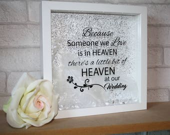 because someone we love/  heaven at our wedding / memorial gift / rememberance gift / wedding gift / wedding rememberance