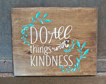 DO All things with KINDNESS | Wood Sign | Farmhouse Sign | Home Decor | Room Decor | Mantel Decor | Inspirational Sign