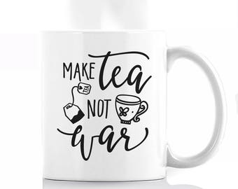 Make Tea, Not War Coffee Mug