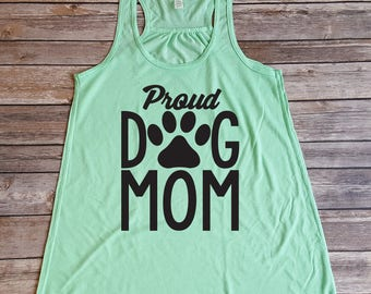 Proud Dog Mom, Dog Parent, Dog Lover/Dog Owner Tank Top