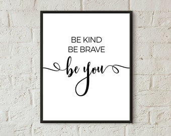 motivational poster girls room decor be brave be kind be you quote prints downloadable teen room printable art black & white nursery prints