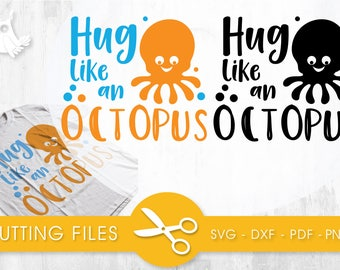 Hug like an Octopus cutting files, svg, dxf, pdf, eps included - cut files for cricut and silhouette - Cutting Files SVG