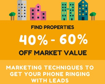 Real Estate Investing Marketing Training: 42 Proven Free Ways To Find Properties 40-60% Off Market Value