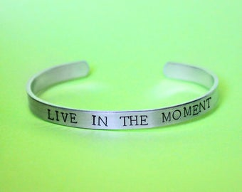 Live In The Moment Bracelet, Inspirational Jewelry, Mantra Bracelet, Quote Cuff, Motivational Band, Inscribed Jewelery, Hippie
