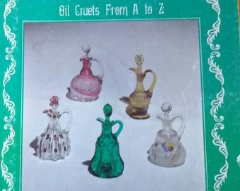 Encyclopedia of Victorian Colored Pattern Glass Book 6 , Oil Cruets From A to Z , 1981