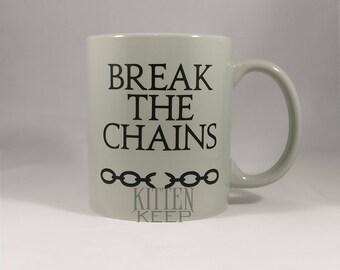 Break The Chains Coffee Mug | Red Rising Series | Golden Son | Morning Star
